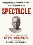 Spectacle : the astonishing life of Ota Benga