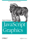 [O`Reilly] - Supercharged JavaScript Graphics - [Cecco].pdf