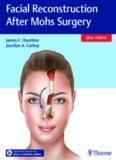 Facial Reconstruction After Mohs Surgery