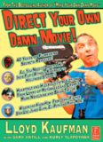 Direct Your Own Damn Movie! (Your Own Damn Film School  Series )