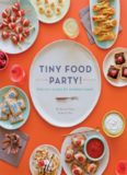Tiny food party! : bite-size recipes for miniature meals