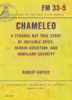 Chameleo : a strange but true story of invisible spies, heroin addiction, and homeland security