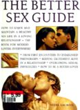 The Better Sex Guide: How to Enjoy and Maintain a Healthy Sex Life in a Loving Relationship - The Book for Modern Lovers Everywhere