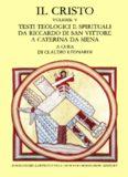 Il Cristo. Testi teologici e spirituali da Riccardo di san Vittore a Caterina da Siena