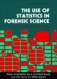 The Use Of Statistics In Forensic Science (Ellis Horwood Series in Forensic Science)