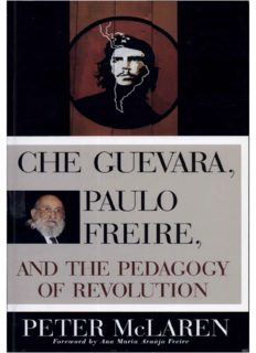 Che Guevara, Paulo Freire, and the Pedagogy of Revolution