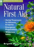 Natural First Aid: Herbal Treatments for Ailments & Injuries Emergency Preparedness Wilderness Safety (Storey Medicinal Herb Guide)