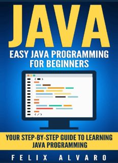 JAVA: Easy Java Programming for Beginners, Your Step-By-Step Guide to Learning Java Programming