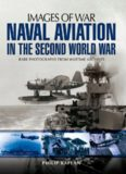 Naval aviation in the Second World War : rare photographs from wartime archives