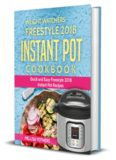 Weight Watchers: Weight Watchers Freestyle 2018 Instant Pot Cookbook: Quick and Easy Freestyle 2018 Instant Pot Recipes
