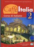 Caffè Italia 2. Corso di italiano. Libro dello studente con esercizi / Итальянское кафе 2. Курс