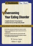 Overcoming Your Eating Disorder: A Cognitive-Behavioral Therapy Approach for Bulimia Nervosa and Binge-Eating Disorder, Guided Self Help Workbook (Treatments That Work)