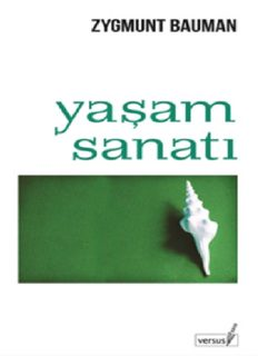 Yaşam Sanatı - Zygmunt Bauman