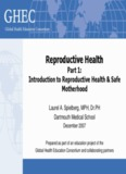 Reproductive Health Part 1 Introduction To Reproductive Health and Safe Motherhood