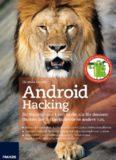 Android Hacking Ihr Smartphone kann mehr, als Sie denken: Hacken Sie Ihr Gerät, bevor es andere tun.