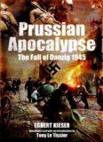 Prussian Apocalypse : the Fall of Danzig 1945