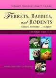 Ferrets, Rabbits and Rodents: Clinical Medicine and Surgery (Ferrets, Rabbits & Rodents)