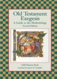 Old Testament Exegesis: A Guide to the Methodology, Second Edition (Resources for Biblical Study 39)