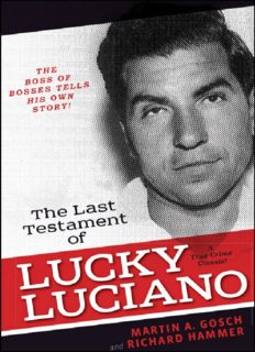 The Last Testament of Lucky Luciano. The Mafia Story in His Own Words