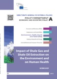 Impact of shale gas and shale oil extraction on the environment and on human health