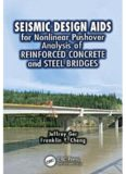 Seismic Design Aids for Nonlinear Pushover Analysis of Reinforced Concrete and Steel Bridges (Advances in Earthquake Engineering)