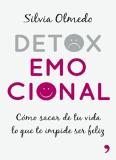 Detox emocional: Cómo sacar de tu vida lo que te impide ser feliz