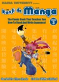 Kanji De Manga Volume 3: The Comic Book That Teaches You How To Read And Write Japanese!
