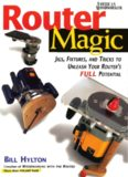 Router Magic: Jigs, Fixtures, and Tricks to Unleash Your Router's Full Potential