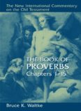 The Book Of Proverbs - Chapters 1-15 (NICOT)