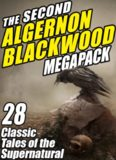 The Second Algernon Blackwood Megapack