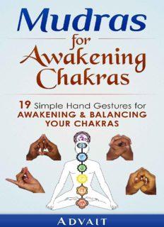 Mudras for Awakening Chakras: 19 Simple Hand Gestures for Awakening and Balancing Your Chakras