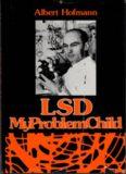 LSD — My Problem Child Albert Hofmann