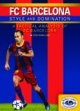 FC Barcelona. Style and Domination. A Tactical Analysis of FC Barcelona