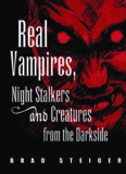 Real Vampires, Night Stalkers, and Creatures from the Dark Side