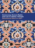 Democracy, Human Rights and Law in Islamic Thought (Comtemporary Arab Sclarship in the Social Sciences)