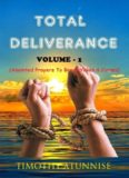 Total Deliverance - Volume 1: Anointed Prayer To Break Yokes & Curses