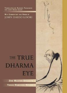 The True Dharma Eye: Zen Master Dogen's Three Hundred Koans