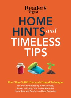 Home hints and timeless tips : more than 3,000 tried-and-trusted techniques for smart housekeeping, home cooking, beauty and body care, natural remedies, home style and comfort, and easy gardening