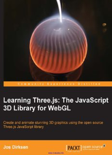Learning Three.js: The JavaScript 3D Library for WebGL: Create and animate stunning 3D graphics using the open source Three.js JavaScript library