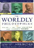The Worldly Philosophers: The Lives, Times And Ideas Of The Great Economic Thinkers, 7th Edition