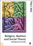 Religion, Realism and Social Theory: Making Sense of Society (Published in association with Theory