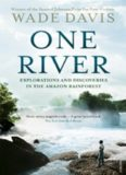 One river : explorations and discoveries in the Amazon rain forest