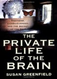 The Private Life of the Brain: Emotions, Consciousness, and the Secret of the Self