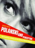 Polanski and Perception: The Psychology of Seeing and the Cinema of Roman Polanski