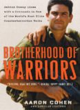 Brotherhood of Warriors: Behind Enemy Lines with a Commando in One of the World's Most Elite