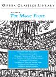 Mozart's The Magic Flute: Opera Classics Library Series (Opera Classics Library)