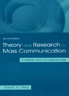 Theory and Research in Mass Communication: Contexts and Consequences (Lea's Communication Series)