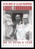 In the Name of Elijah Muhammad: Louis Farrakhan and The Nation of Islam