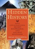 Hidden History: Lost Civilizations, Secret Knowledge, and Ancient Mysteries