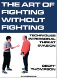 The Art of Fighting Without Fighting Geoff Thompson